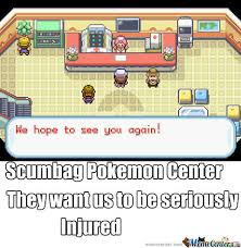 Meme Center Pokemon - scumbag pokemon center by taimur meme center