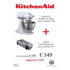 tostapane kitchenaid prezzo miglior prezzo robot kitchenaid classic bianco sfogliatrice