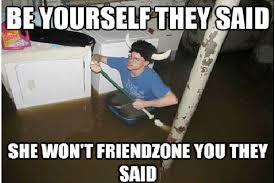 Friends Zone Meme - hilarious friend zone memes