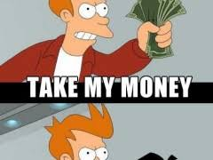 Shut Up And Take My Money Meme - shut up and take my money meme weknowmemes
