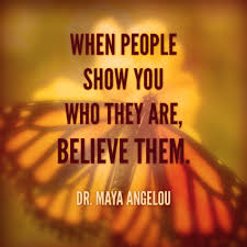 quotes by maya angelou about friendship dr angelou when people show you maya angelou regrets and maya