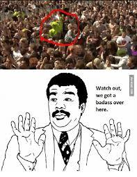Badass Meme - watch out we got a badass over here watch out meme on esmemes com