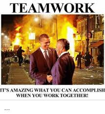 Teamwork Memes - teamwork it s amazing what you can accomplish when you work together