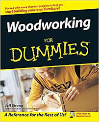 woodworking for dummies amazon co uk jeff strong 9780764539770