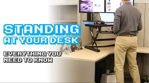 standing desks everything you need to know youtube