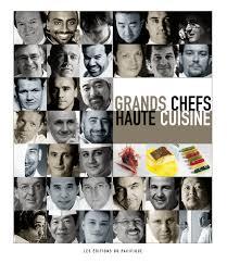cuisine des grands chefs grands chefs haute cuisine les éditions du pacifique