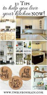 10 tips to help you love your kitchen now merry monday twelve