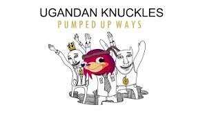Meme Remix - ugandan knuckles pumped up ways do you know the way meme remix