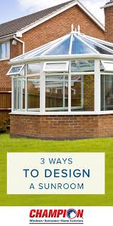 How To Design A Sunroom Best 25 Champion Sunrooms Ideas On Pinterest Sunroom Addition
