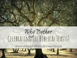why bother celebrating the biblical feasts vintage modern