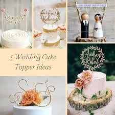 5 wedding cake topper ideas hill city bride virginia wedding blog