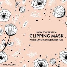 tutorial illustrator layers how to create a clipping mask with layers using adobe illustrator