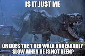 jurassic park t rex meme generator imgflip