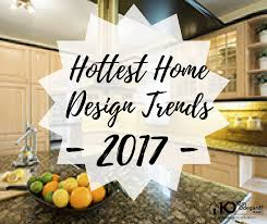 hottest home design trends the hottest home design trends expected in 2017
