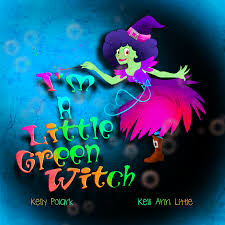 Halloween Witch Poems Kelly Polark I U0027m A Little Green Witch Is Here For Halloween