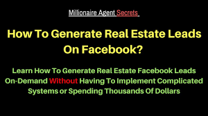 how to generate real estate leads on facebook youtube