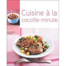 cuisine cocotte minute cuisine à la cocotte minute broché minouche pastier achat