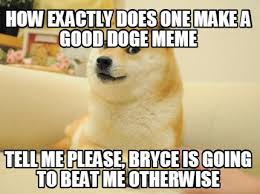 So Doge Meme - meme maker how exactly does one make a good doge meme tell me