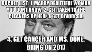 Meme Bucket - bucket list 1 marry beautiful woman you dont know 2 get taken to