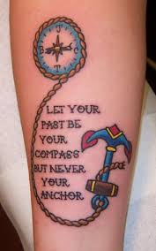 let your past be your guide but never your anchor inked up
