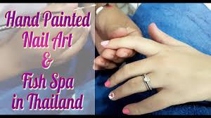 nail art in thailand fish spa spa day in phuket youtube