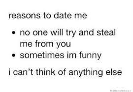 Reasons To Date Me Meme - reasons to date me weknowmemes
