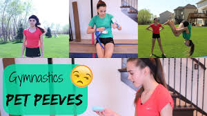 gymnastics pet peeves youtube