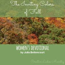 fall devotional by bettencourt the inviting colors of fall