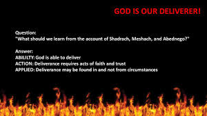 god is our deliverer the fiery furnace daniel 3 1 30 the stormy
