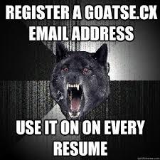 Goatse Meme - register a goatse cx email address use it on on every resume