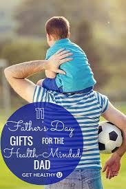 Gift For Dad 11 father u0027s day gifts for the health minded dad