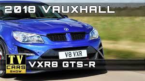 2018 vauxhall vxr8 gts r youtube