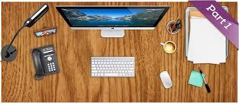 Organizing Your Desk Organizing Your Desk To Make Sense Part 1