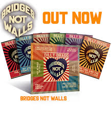 Bridge Of Light Lyrics Billy Bragg Bridges Not Walls