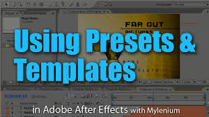 using presets and templates adobe after effects tutorial