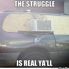 The Struggle Is Real Meme - the struggle is real ya ll by motownslim75 meme center