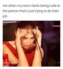 Rude Friday Memes - dopl3r com memes me when my mom starts being rude to the