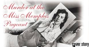 Babysitting Jobs In Memphis Tn Cover Story Murder At The Miss Memphis Pageant Cover Feature