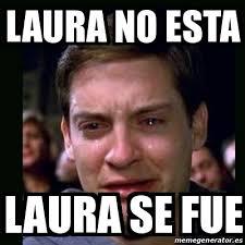 Meme Laura - meme crying peter parker laura no esta laura se fue 13140094