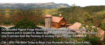 wedding chapels in pigeon forge tn pigeon forge cabins and resorts