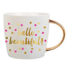 hello beautiful coffee mug m u g l i f e pinterest hello