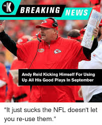 Andy Reid Meme - k breaking news the andy reid kicking himself for using up all his