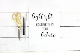 beauty makeup quote highlight brighter than your future makeup print