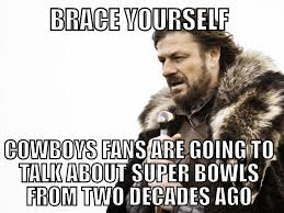 Brace Yourself Memes - 22 meme internet brace yourself cowboys fans are going to talk