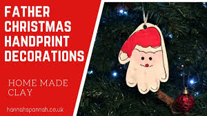 home made white clay father christmas handprint decorations youtube
