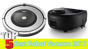 best small vacuum top 5 best robot vacuum 2017 robot vacuum reviews youtube