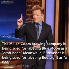Bud Light Meme - joke the miller coors brewing company is being sued for conan