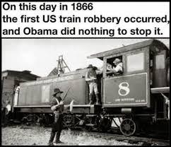 Train Meme - 1886 train robbery thanks obama know your meme