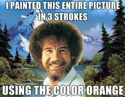 Bob Ross Meme - we don t make mistakes just happy little accidents bob ross