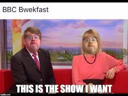 Bbc Memes - bbc bwekfast imgflip